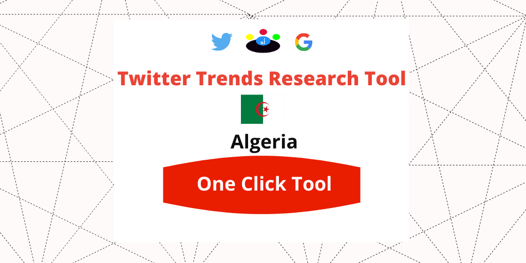 Twitter Trends Trending Algeria Research tool - Seefinish